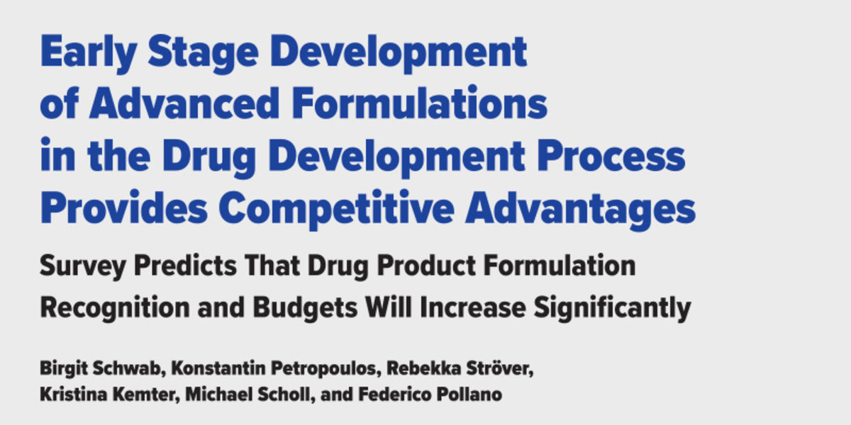 Early stage development of avanced formulations in the drug development process provides competitive advantages